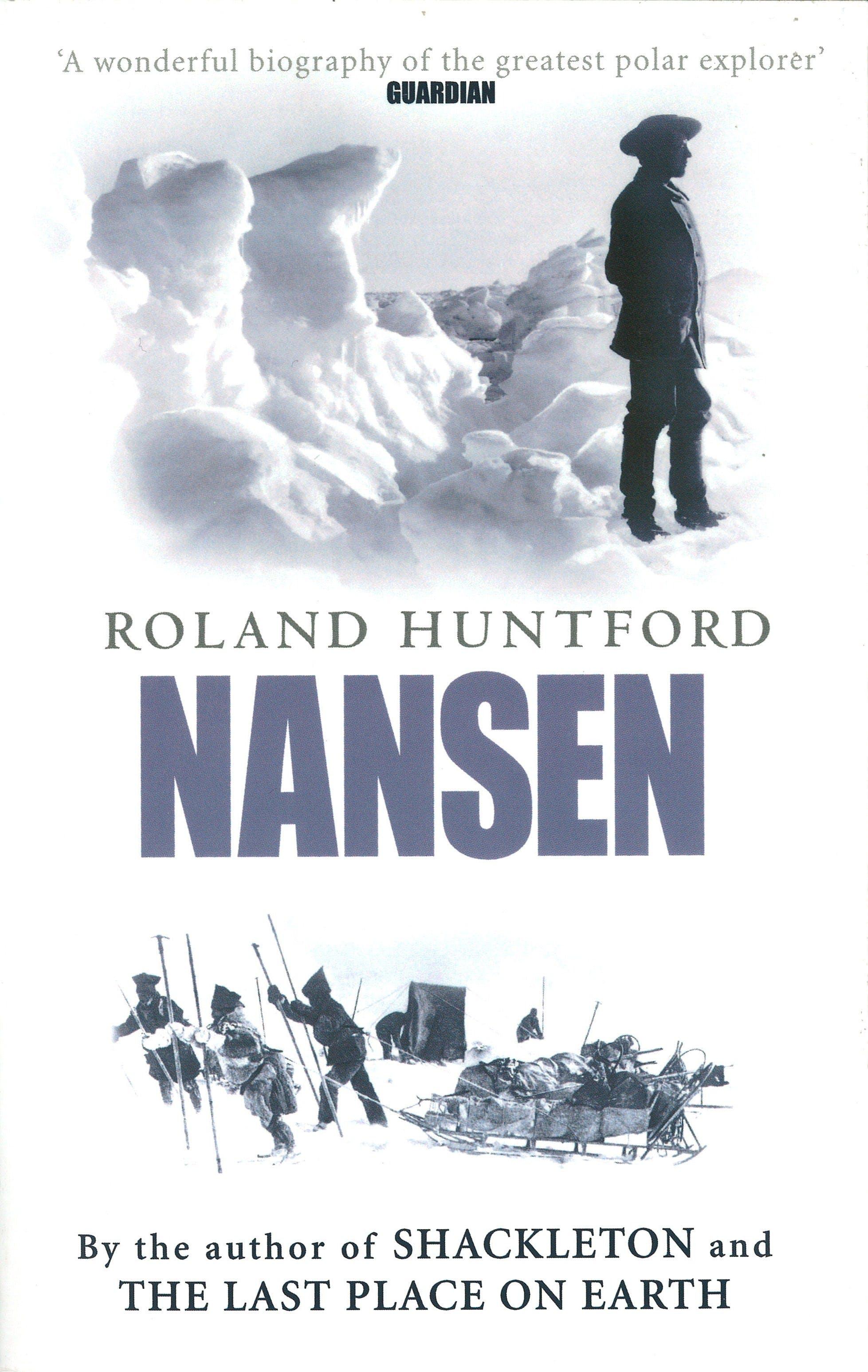 Nansen: The Explorer as Hero by Roland Huntford - Books - Hachette Australia