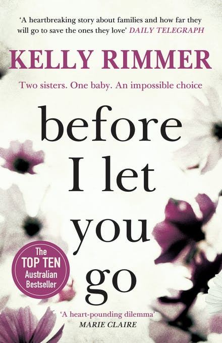 Before I Let You Go: A gripping novel about the unbreakable