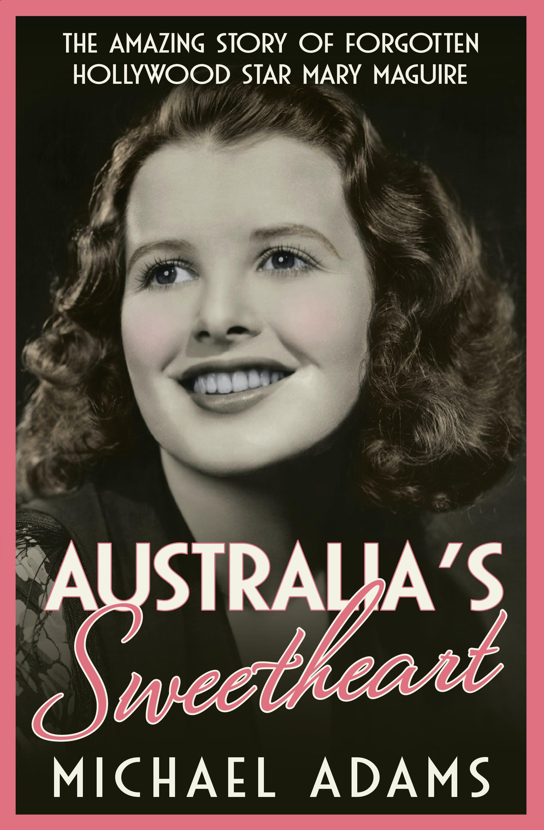 Australia's Sweetheart: The amazing story of forgotten