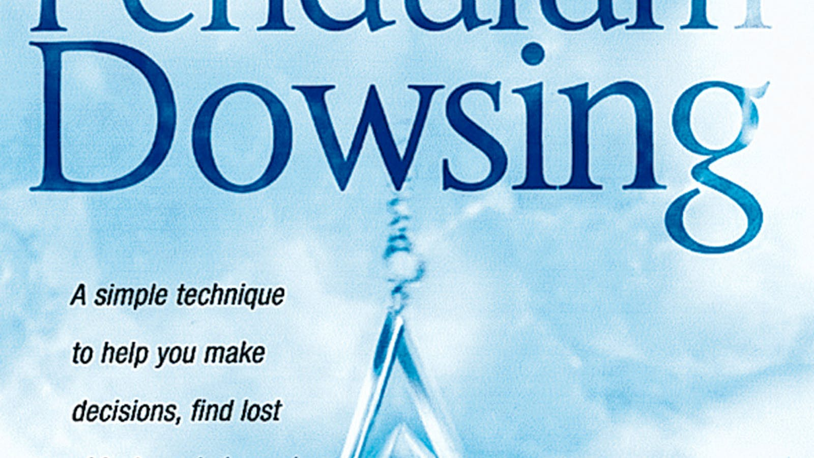 Pendulum Dowsing: A simple technique to help you make decisions