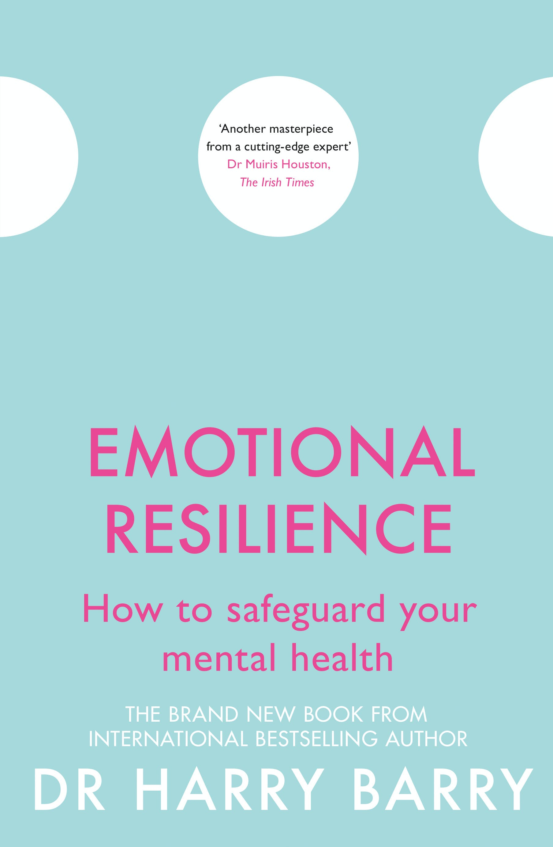 Emotional Resilience: How to safeguard your mental health by