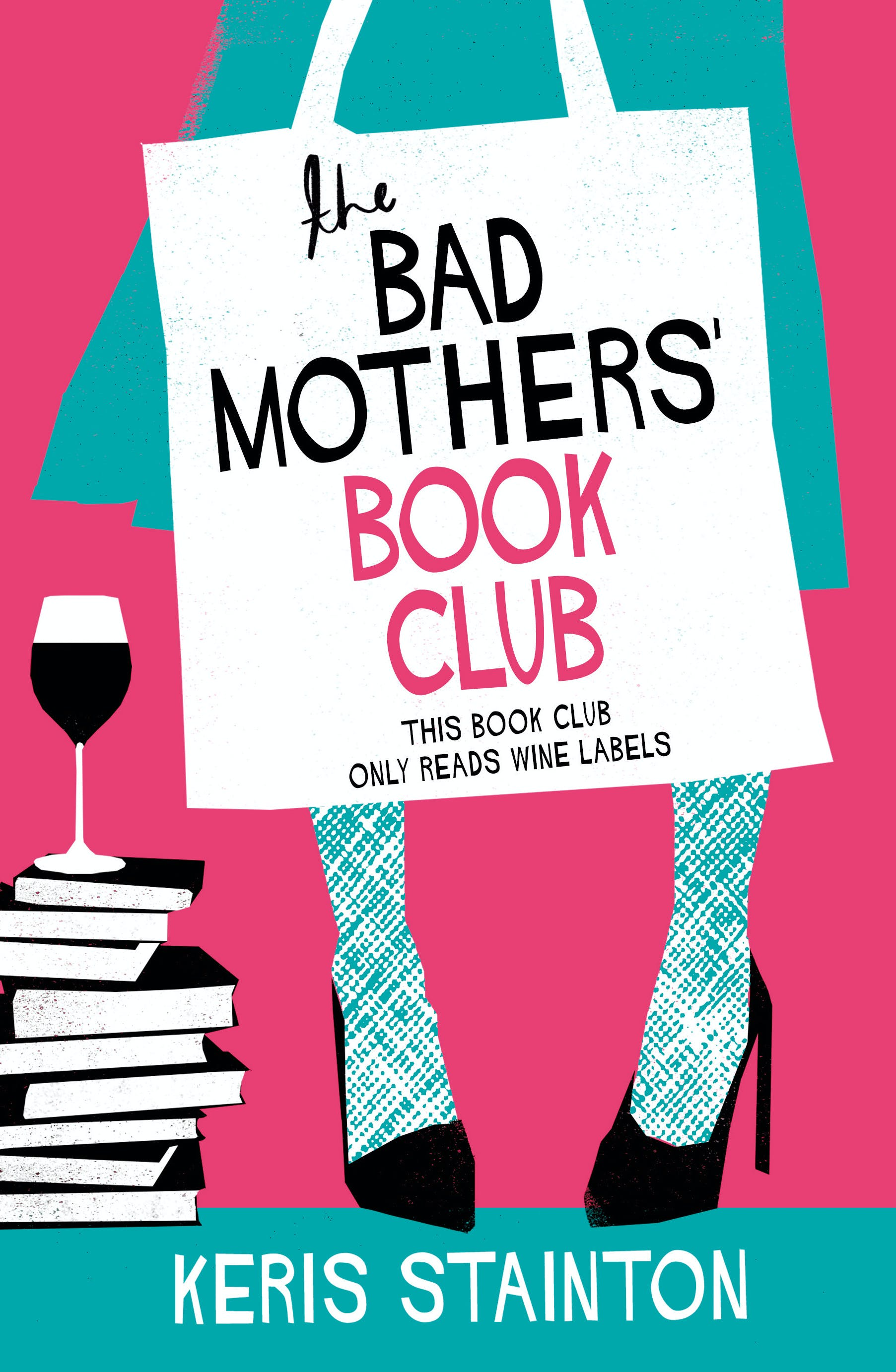 The Bad Mothers' Book Club by Keris Stainton - Books - Hachette Australia