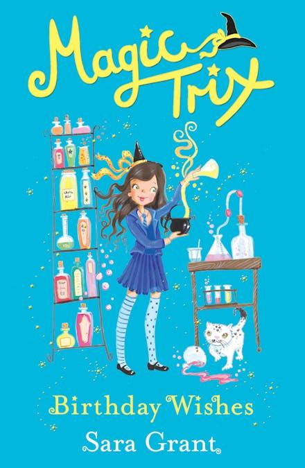 Magic Trix: Birthday Wishes: Book 3 by Sara Grant - Books