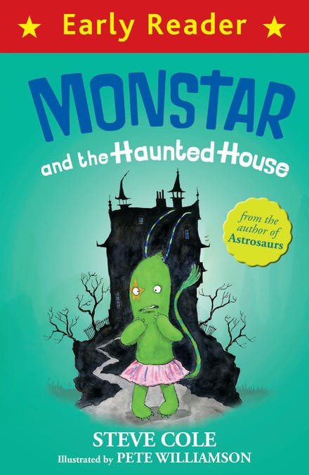 Early Reader: Monstar and the Haunted House by Pete Williamson