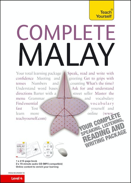 Complete Malay Beginner to Intermediate Book and Audio Course: Learn