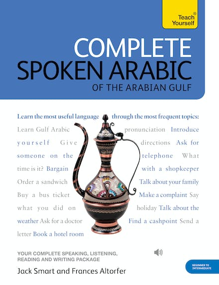 Complete Spoken Arabic (of the Arabian Gulf) Beginner to
