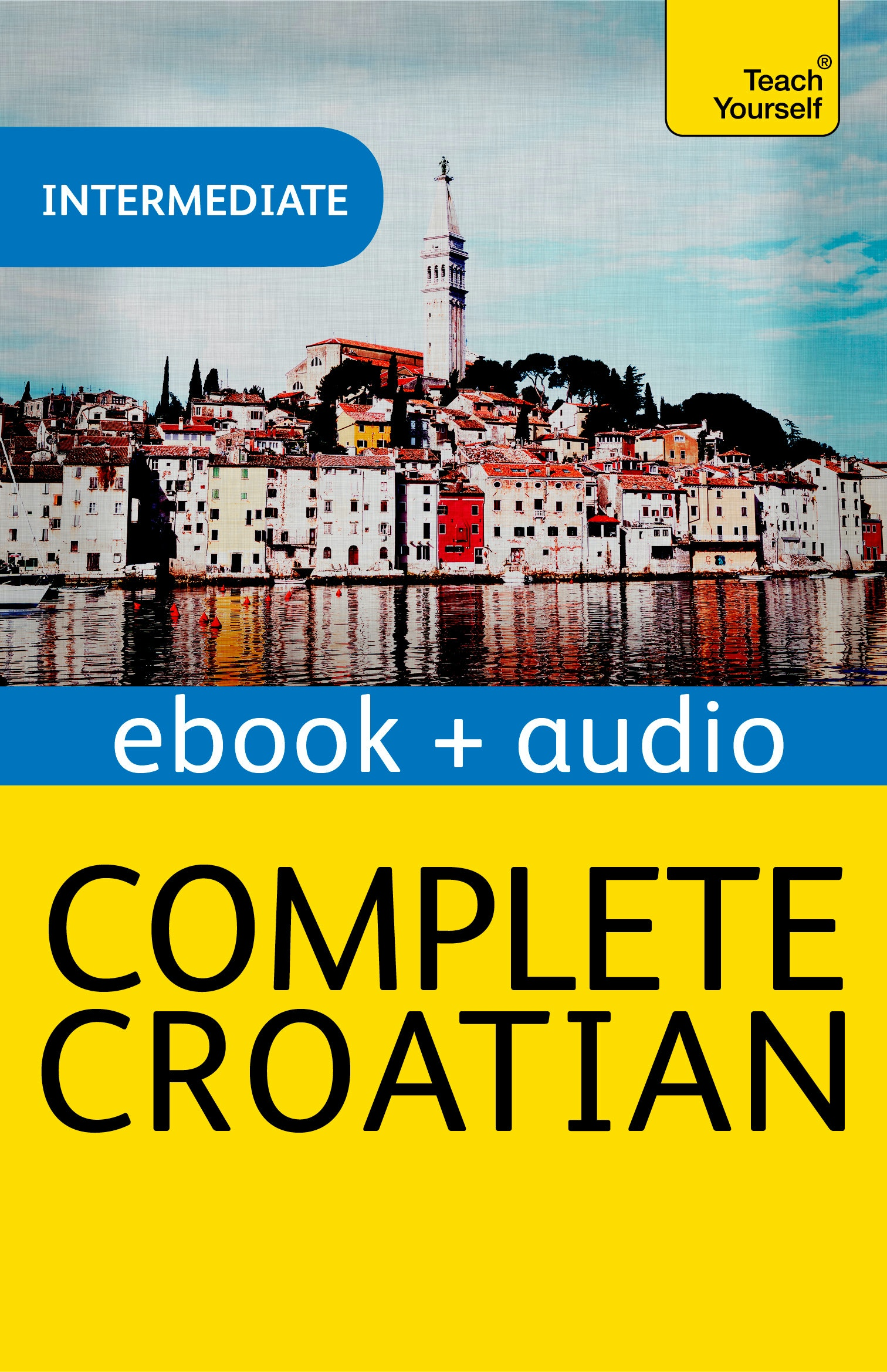 Complete Croatian: Teach Yourself: Audio eBook (Teach Yourself Audio eBooks)