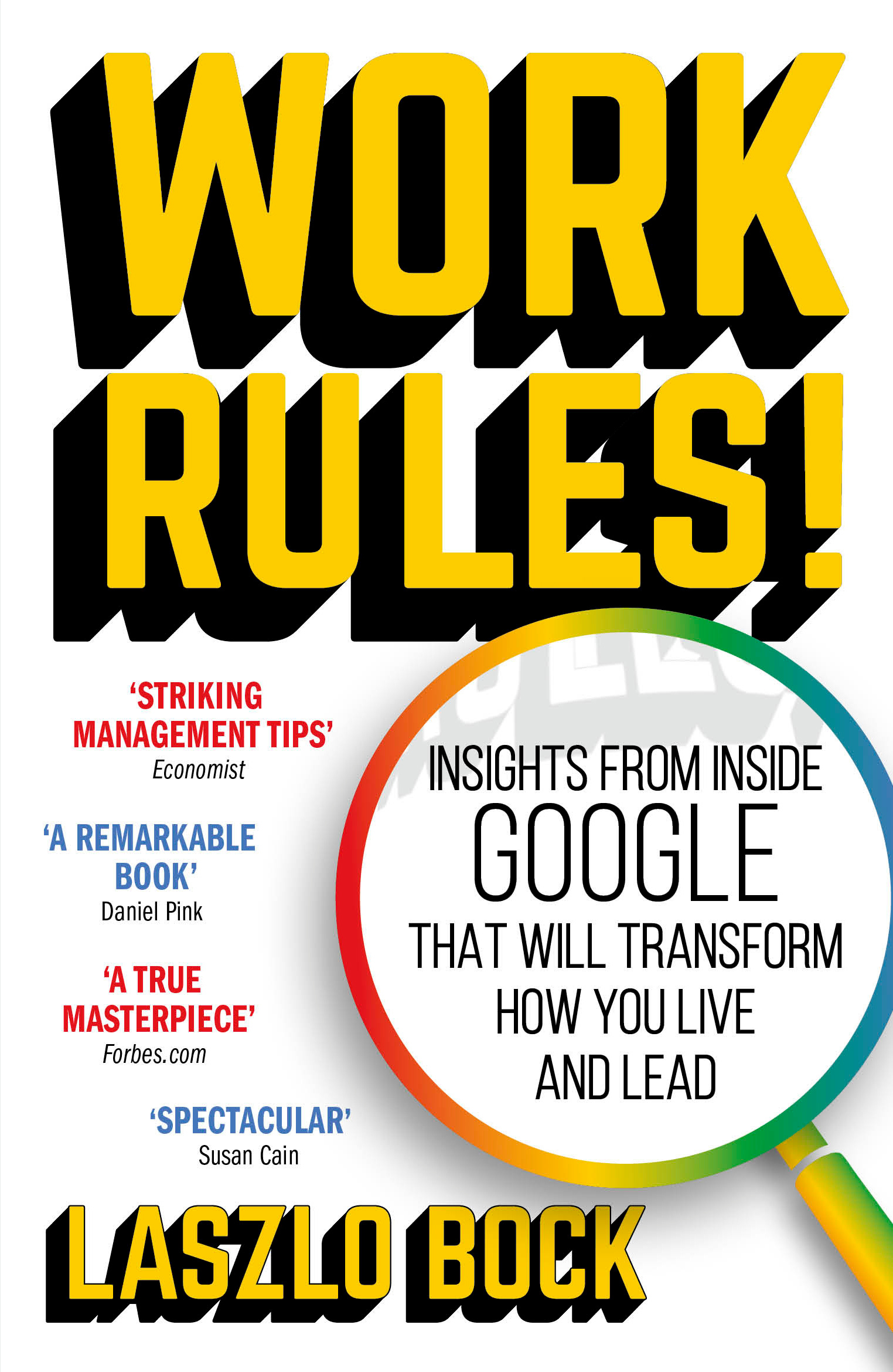 Insights from Inside Google That Will Transform How You Live and Lead Work Rules!