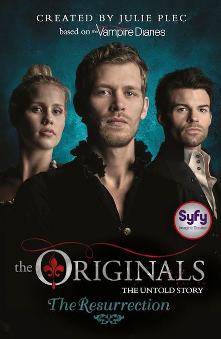 The Originals: The Resurrection: Book 3 by Julie Plec - Books