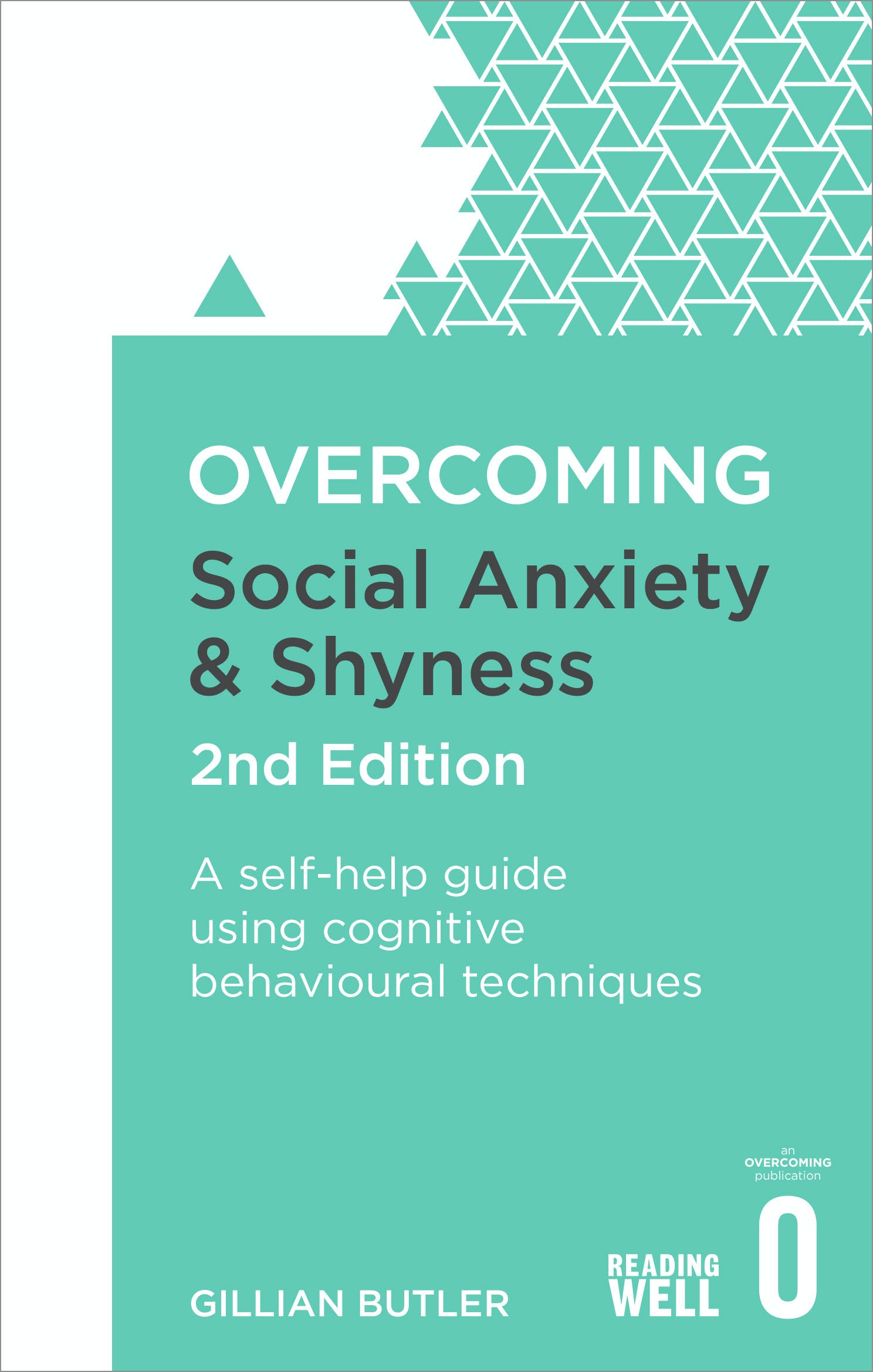 Download Overcoming Social Anxiety And Shyness A Self Help Guide Using Cognitive Behavioral Techniques By Gillian Butler