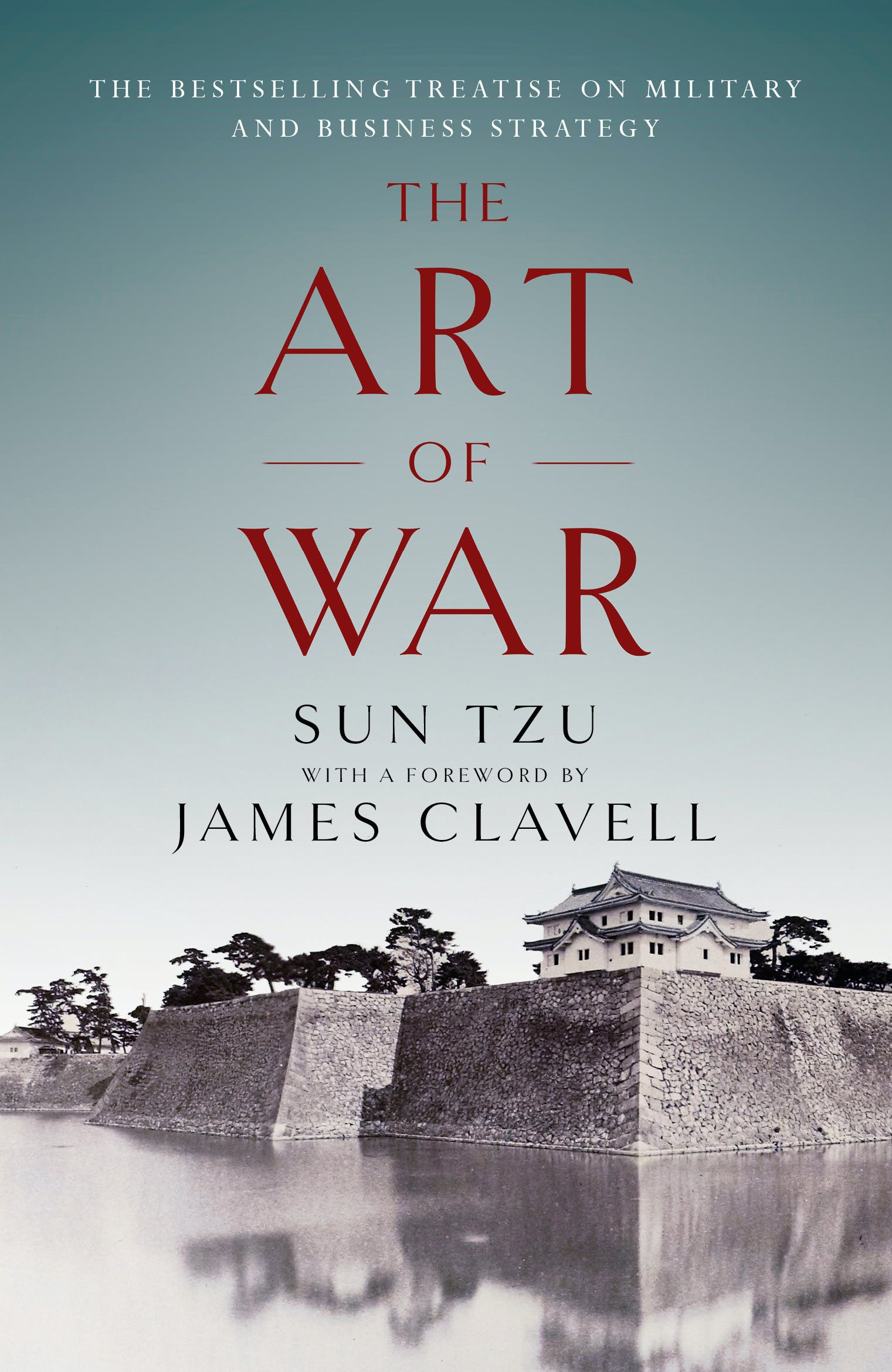 The Art Of War The Bestselling Treatise On Military Business Strategy With A Foreword By James Clavell By James Clavell Books Hachette Australia