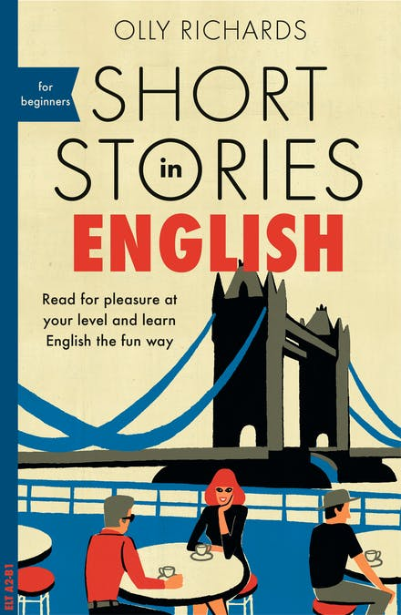 Short Stories in English for Beginners: Read for pleasure at