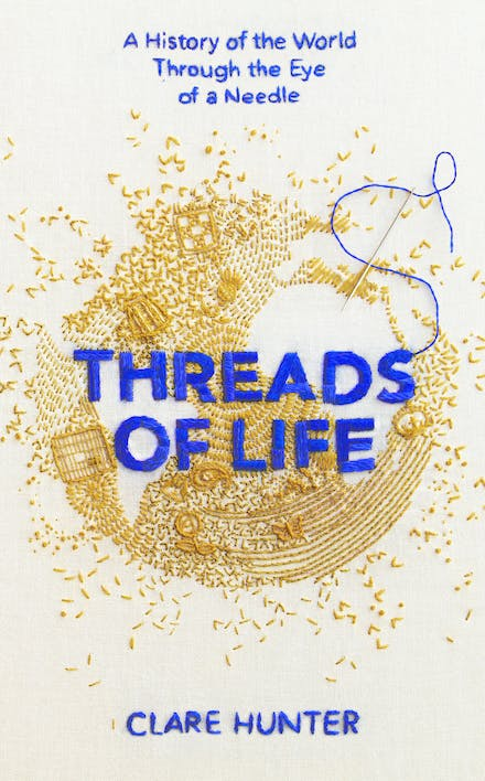 Threads of Life: A History of the World Through the Eye of a
