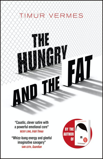 The Hungry And The Fat A Bold New Satire By The Author Of Look