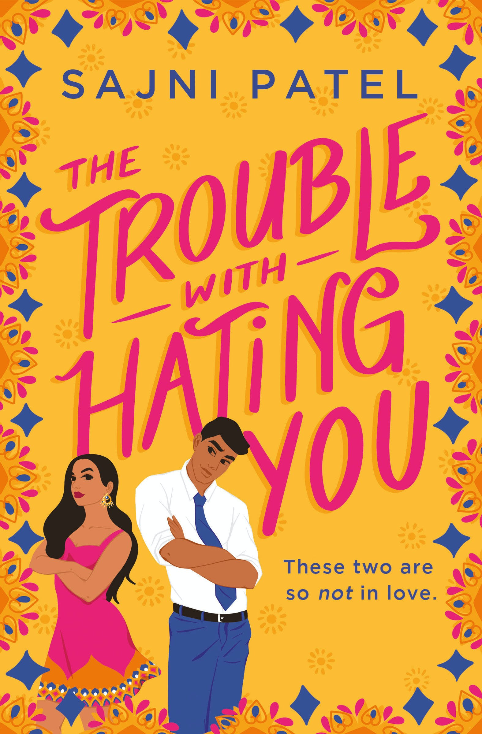 The Trouble with Hating You by Sajni Patel - Books - Hachette ...