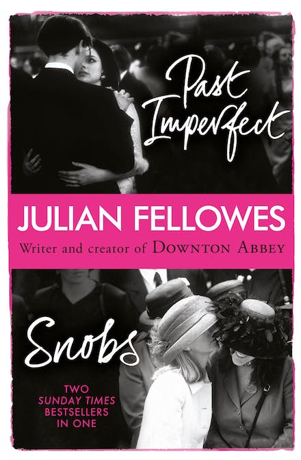 Snobs/Past Imperfect Omnibus by Julian Fellowes - Books