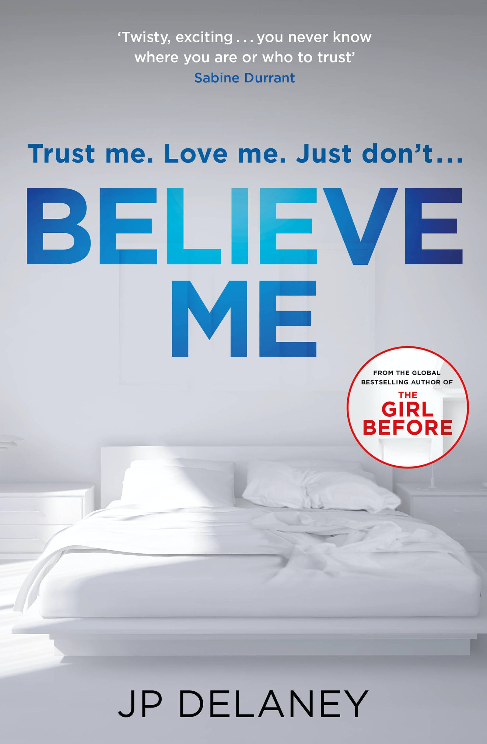 Believe Me by JP Delaney - Books - Hachette Australia