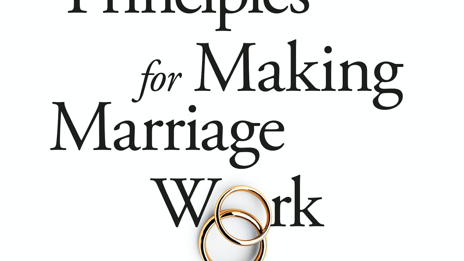 The Seven Principles For Making Marriage Work by John