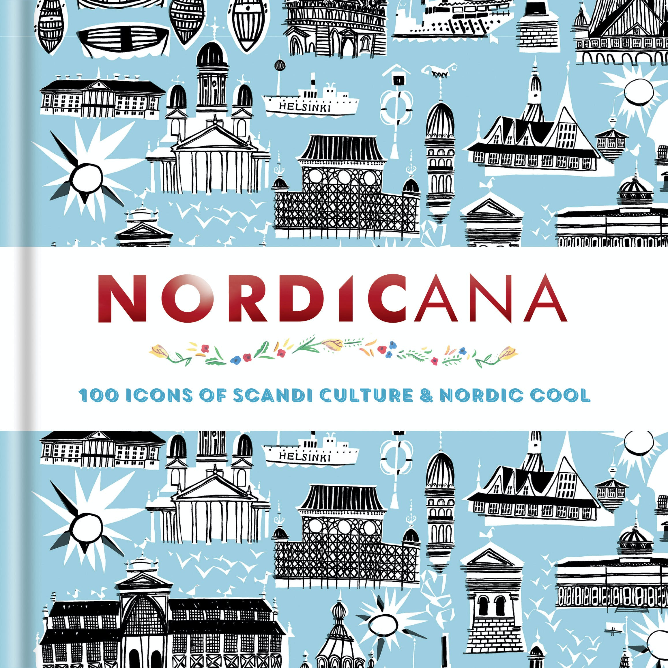 Nordicana: 100 Icons of Scandi Culture & Nordic Cool by