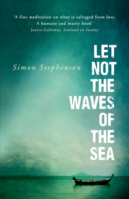 Let Not the Waves of the Sea by Simon Stephenson - Books - Hachette