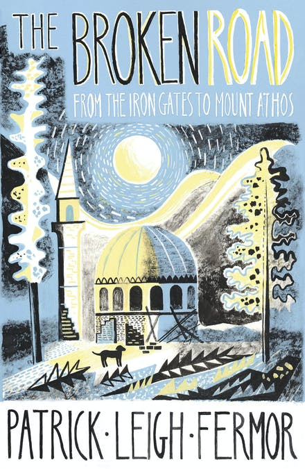 The Broken Road: From the Iron Gates to Mount Athos by