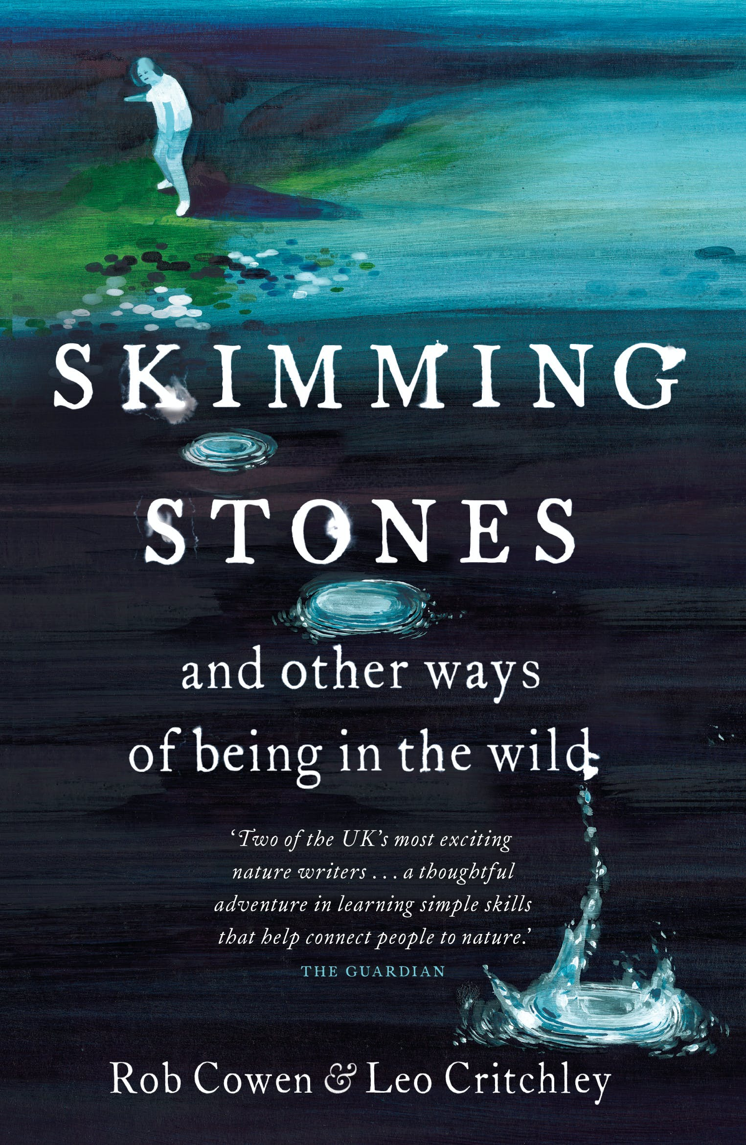 Skimming Stones: and other ways of being in the wild by Rob
