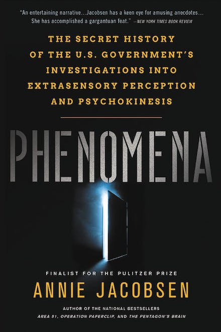 The Secret History of the U.S. Government's Investigations into Extrasensory Perception and Psychokinesis - Annie Jacobsen