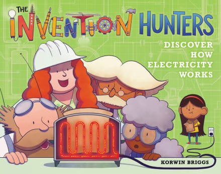 How Electricity Works >> The Invention Hunters Discover How Electricity Works By Korwin